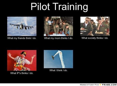 Pilot Memes - pilot training meme generator what i do