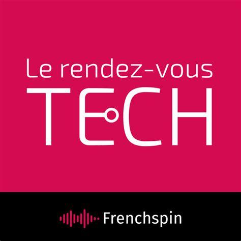 le rendez vous cahors le rendez vous tech par frenchspin sur apple podcasts