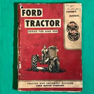 Ford Row Crop Tractor Owners Manual Guide Book 700  900