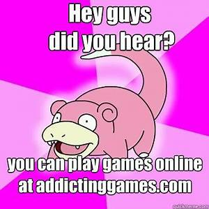 Hey guys did you hear? you can play games online at ...