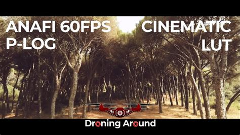 parrot anafi cinematic lut youtube