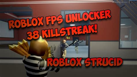 roblox fps unlocker  strucid  killstreak roblox