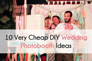 10 very cheap diy wedding photobooth ideas With wedding photo booth ideas