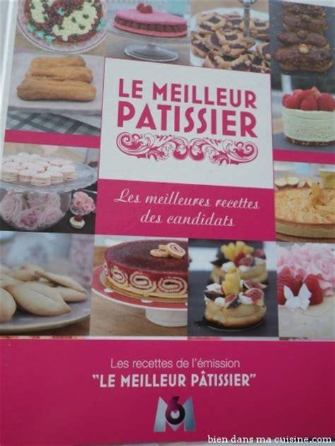 le meilleur livre de cuisine le meilleur pâtissier le livre bien dans ma cuisine