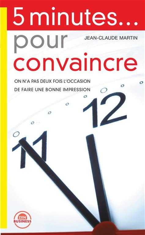 five minutes with martin edition magazine leduc s éditions 5 minutes pour convaincre on n 39 a pas