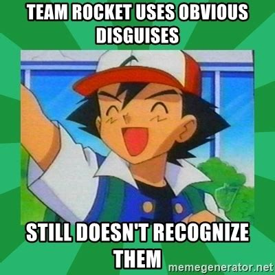 Team Rocket Meme - team rocket uses obvious disguises still doesn t recognize them pokemon trainer meme generator