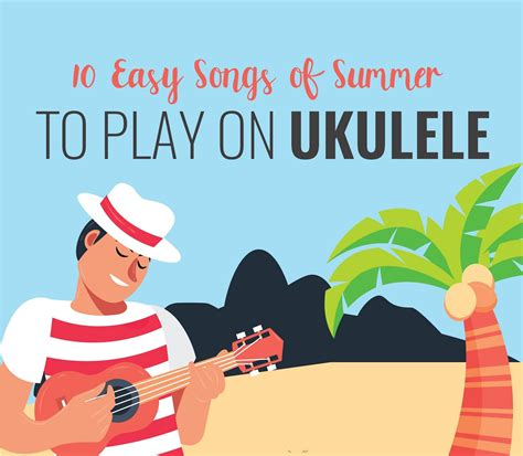 The following easy ukulele songs for beginners will fulfill your demand. 10 Easy Songs of Summer to Play on Ukulele Infographic   Songs, Summer songs, Ukulele