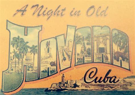 44 Best Havana Parties Mojito Cuban Cigar Havana Nights