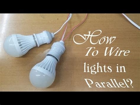 How Wire Lights Parallel Youtube