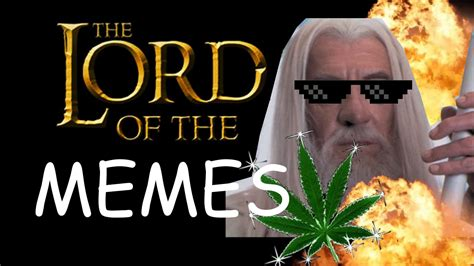 Lord Of The Meme - lord of the memes youtube