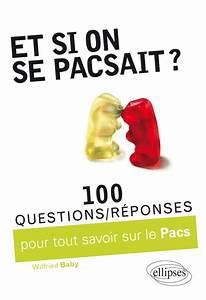 Pacs Régime Des Biens : et si on se pacsait 100 questions r ponses pour tout ~ Farleysfitness.com Idées de Décoration