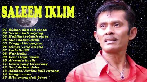 The advantages of the saleem iklim song application are: SALEEM IKLIM FULL ALBUM Koleksi Lagu lagu Yang Paling Terkenal Dari Saleem Iklim - YouTube
