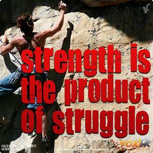 Fitness Motivation From Voxifit  Strength Is The Product Of Struggle