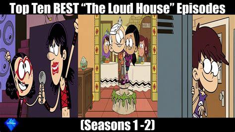 house best episodes top 10 best quot the loud house quot episodes seasons 1 2