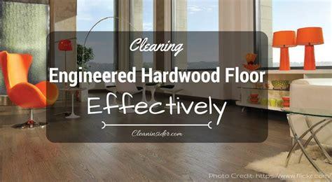 how to clean an engineered hardwood floor cleaning of engineered hardwood floors thefloors co