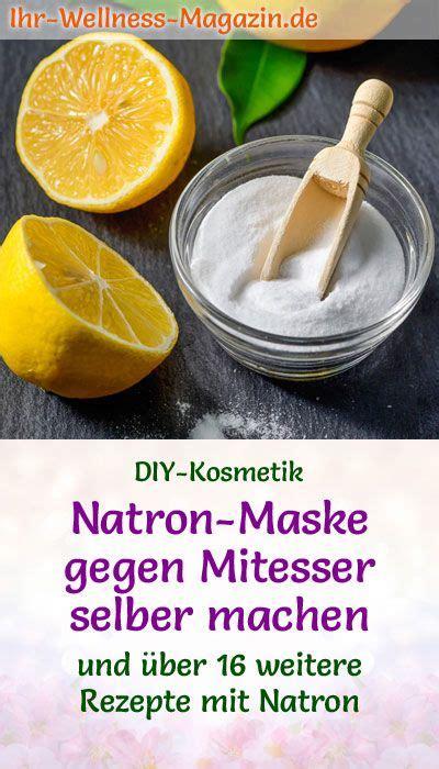 maske gegen mitesser selber machen natron maske gegen mitesser selber machen rezept gesichtsmaske mitesser maske mitesser