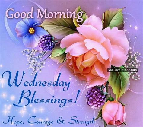 Good Morning Wednesday Blessings Hope Courage And Strength