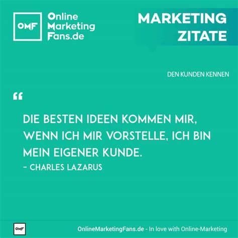 Marketing Zitate - Charles Lazarus - Eigener Kunde - Den ...