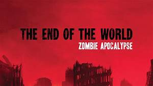 The End of the World - Zombie Apocalypse RPG - YouTube