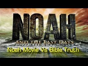 NOAH Movie Vs Bible Truth - MUST SEE! You will be Amazed ...