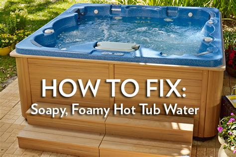 Foam In My Tub by Foamy Tub Water How To Fix Thermospas Tubs