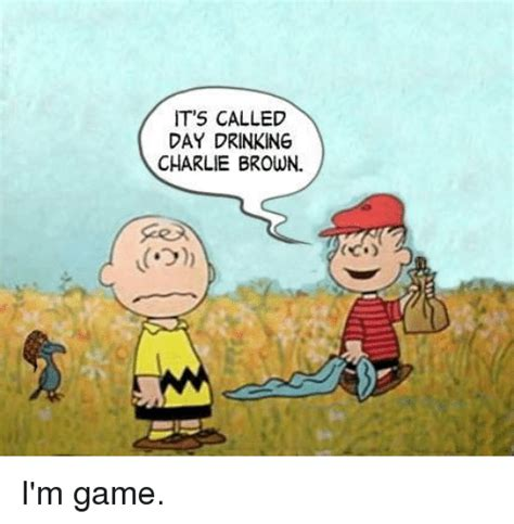 Charlie Brown Memes - it s called day drinking charlie brown i m game meme on me me