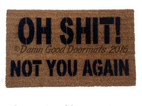 Rude Doormats by Oh Not You Again Rude Novelty Doormat