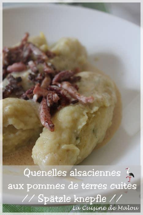 la cuisine de malou quenelle de pomme de terre cuites alsacienne spätzle