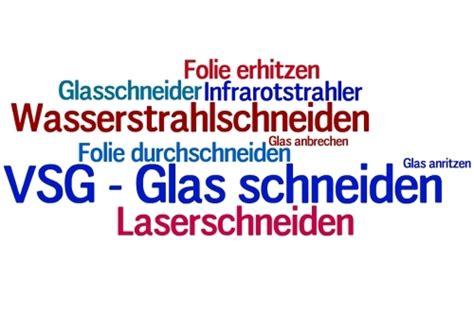 vsg glas schneiden vsg glas schneiden methoden tipps