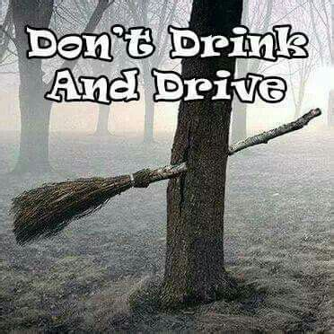 Broom Meme - witch broom drink drive funny quotes pinterest witch broom witches and drinks