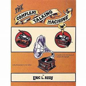Manuals  The Compleat Talking Machine The Restoration