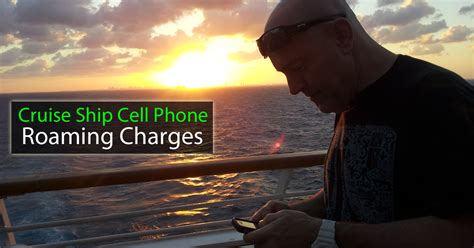 Cruise Cell Phone Roaming Charges Comparison | CruiseSource