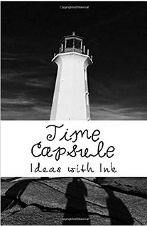 Time Capsule by _ Ideas With Ink | BookLife