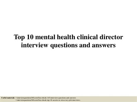 Mental Health Questions And Answers by Top 10 Mental Health Clinical Director Questions