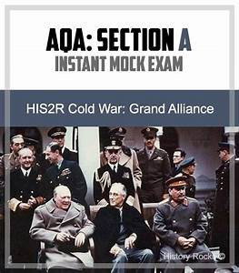 Aqa His2r Cold War Section A  Instant Mock  U2013 Grand