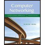 Computer Networking A Top Down Approach Solutions Homework Help And Textbook Solutions Bartleby