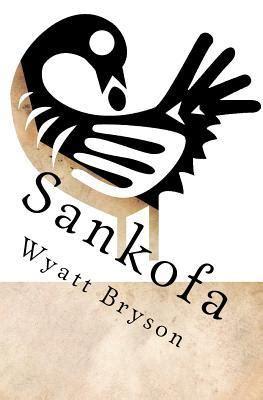 sankofa  wyatt bryson reviews discussion bookclubs lists
