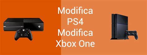 Modifiche Console by Modifica Ps4 E Xbox One Pro E Contro