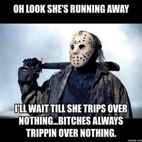 Bitches Be Trippin Meme - oh look she s running away