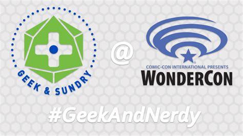 Geek and Sundry Joins Nerdist at WonderCon 2017 | Geek and ...