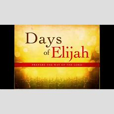 Days Of Elijah Youtube