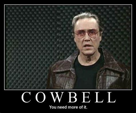 Christopher Walken Cowbell Meme - needs more cowbell know your meme