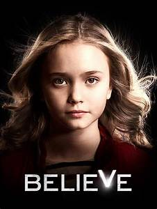 Series Premiere of Believe on Monday, March 10 on NBC - J ...