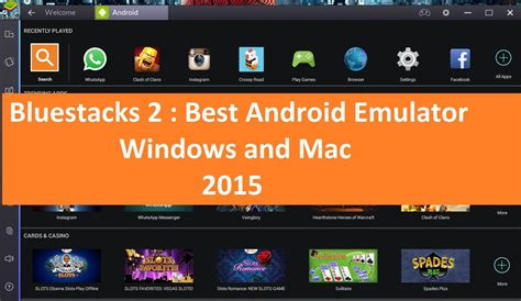 android emulator for mac bluestacks 2 best android emulator for windows and mac