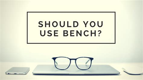 Bench Bookkeeping by Is Bench Bookkeeping Right For You Accountingprose