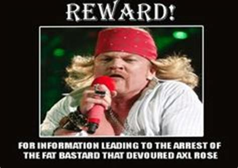 Axl Rose Memes - axl rose is demanding google to take down quot axl rose fat memes quot memes pinterest fat memes