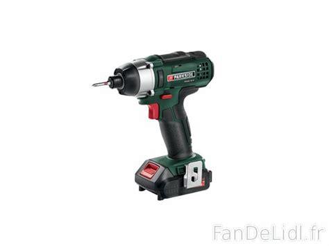 batterie de cuisine visseuse à chocs parkside bricolage outils fan de lidl fr