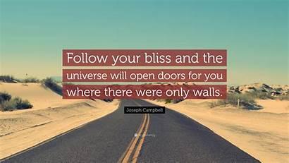 Bliss Follow Open Doors Universe Joseph Campbell