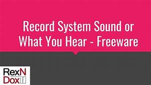 How To Record Streaming Audio  System Sound  Or What You