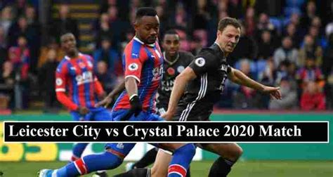 Leicester vs Crystal Palace Live Stream (Free Channels ...